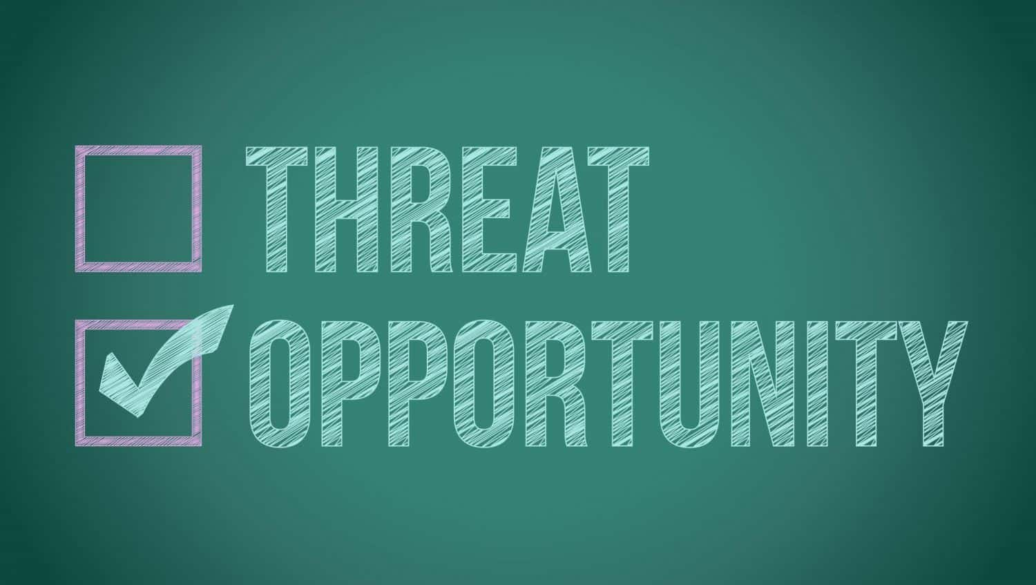 Threat or opportunity
